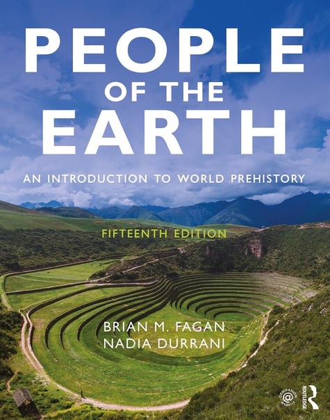 People of the Earth - An Introduction to World Prehistory by Brian Fagan Nadia Durrani
