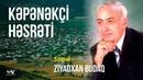 Sozler Ziyadxan Budaq - KEPENEKCİ HESRETİ