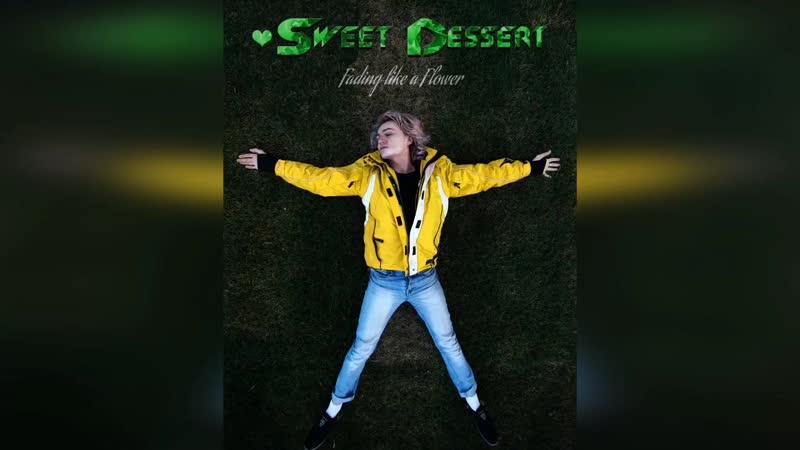 Sweet Dessert Fading like a Flower mp4