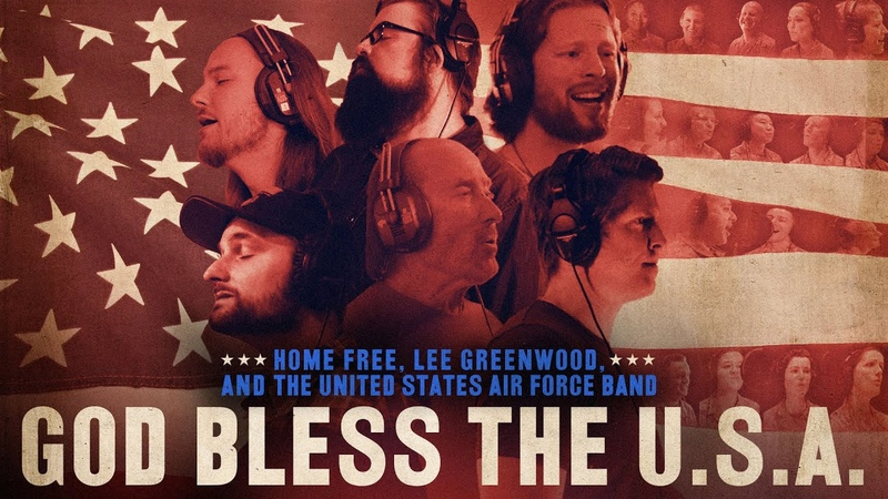 Home Free God Bless the U S A featuring Lee Greenwood and The United States Air Force Band