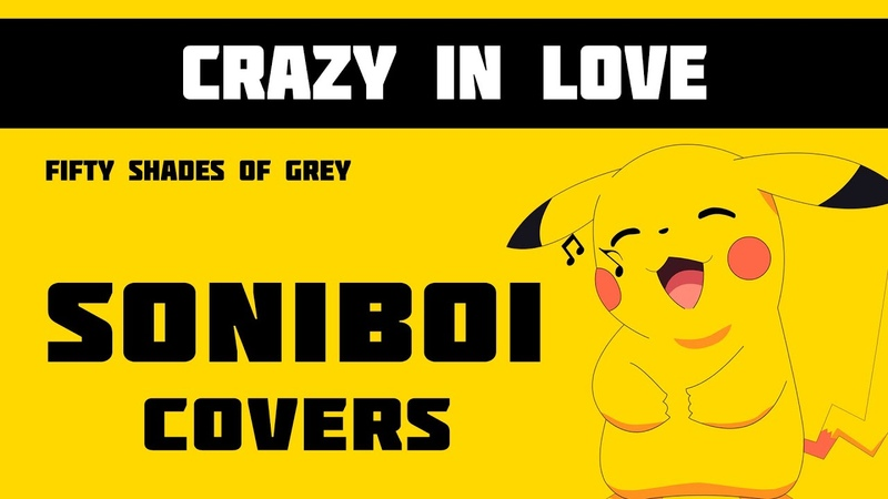 SoniBoi Crazy In Love Fifty Shades In Grey rus cover
