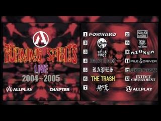BURNING SPIRITS Live 2004 ~ 2005 (Japanese Punk/HC Compilation. Full Video)