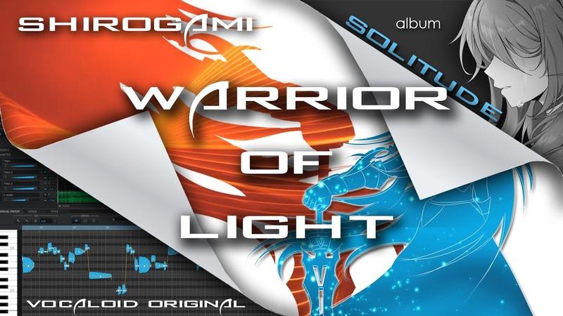 VOCALOID Original Warrior of Light ft IA