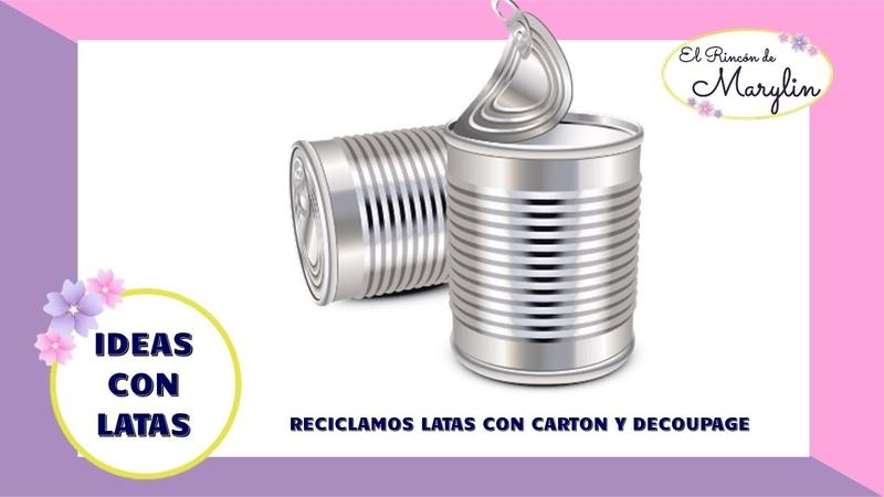 IDEAS PARA RECICLAR LATAS Y BOTES DE CARTON MANUALIDADES FACILES