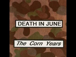 DEATH IN JUNE - The Corn Years (New European Recordings / 1989) FULL ALBUM