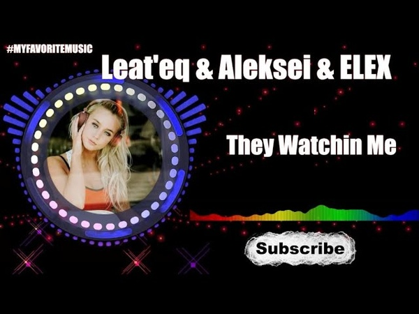 Leat'eq Aleksei ELEX - They Watchin Me (Feat.Will Wes) | MY FAVORITE MUSIC | NCS MUSIC