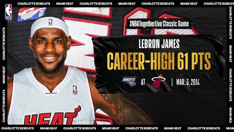 LeBron scores career high Miami Heat record 61 PTS vs Charlotte March 3 2014 NBATogetherLive