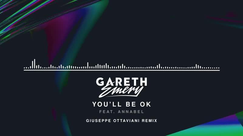 Gareth Emery feat Annabel Youll Be OK Giuseppe Ottaviani Remix Official Audio