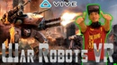 War Robots VR The Skirmish gameplay HTC Vive VR Games