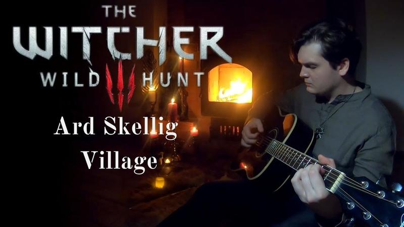 The Witcher 3 Wild Hunt | Ard Skellig Village | Fingerstyle | Guitar cover by Ilya Pylaev |