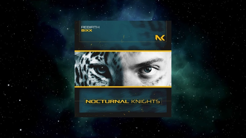 BiXX Rebirth Extended Mix NOCTURNAL KNIGHTS MUSIC