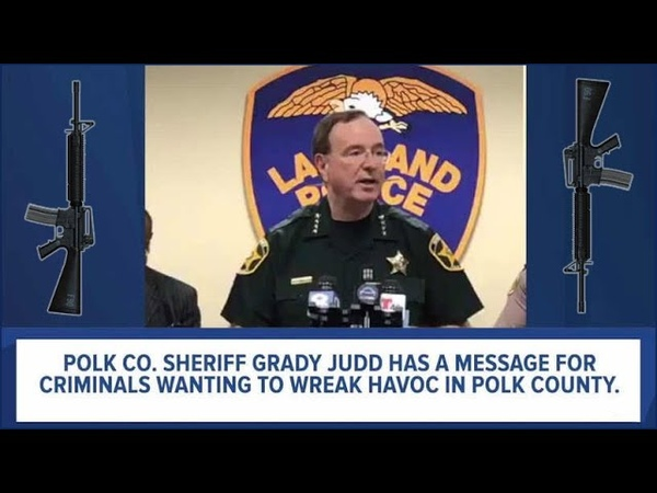 Polk County Sheriff Grady Judd Warns Violent Demonstrators