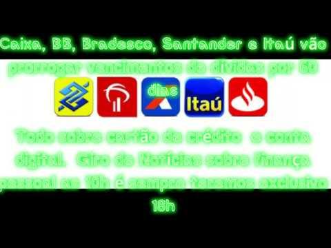 Caixa BB Bradesco Santander e Itaú vão prorrogar de dívidas por 60 dias os contratos em dia