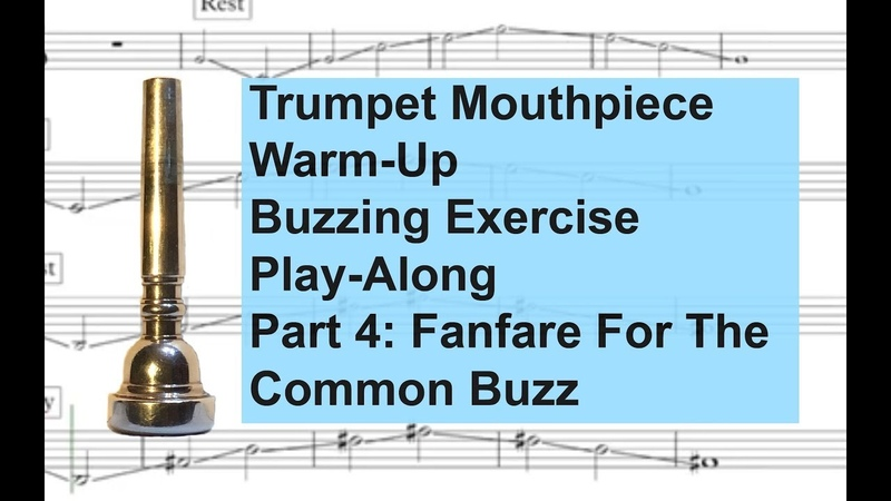 Trumpet Mouthpiece Warm-Up/Buzzing Exercise. Part 4: Fanfare For The Common Buzz.