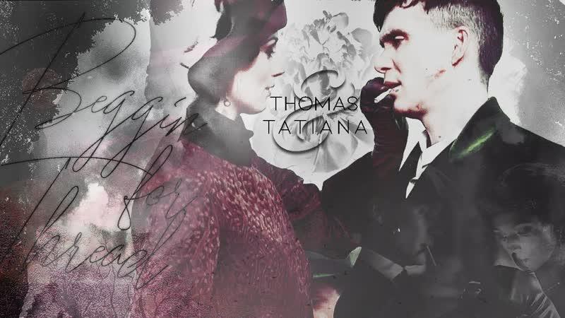 Thomas Tatiana Beggin For Thread.