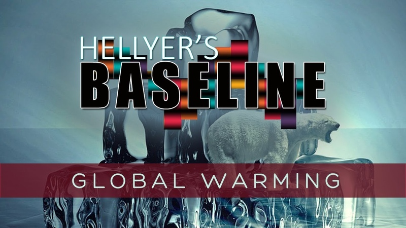 HELLYER'S BASELINE Global Warming Ep 1