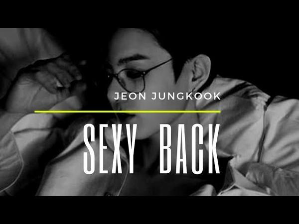 Jeon Jungkook × SEXY BACK FMV