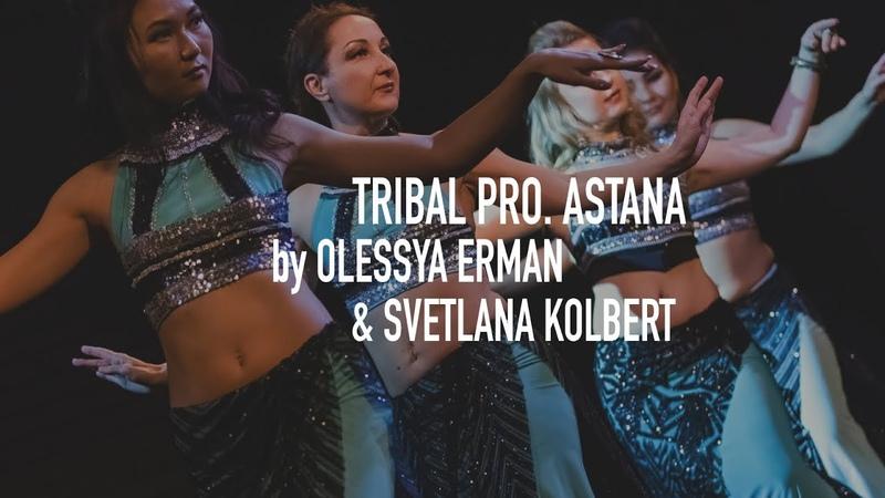 Tribal PRO Astana by Olessya Erman Svetlana Kolbert Tribal Fusion Belly Dance @SHE