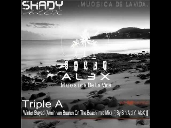 Triple A - Winter Stayed (Armin van Buuren On The Beach Intro Mix) [( By S h A d Y AleX )].mp4