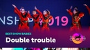 VOLGA CHAMP 2019 XI   BEST SHOW BABIES   DOUBLE TROUBLE