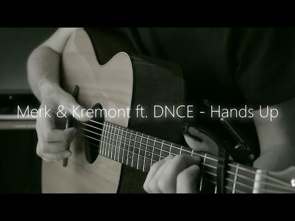 Hands Up Merk Kremont feat DNCE Fingerstyle