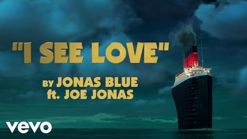 Jonas Blue ft Joe Jonas I See Love Official Lyric Video From Hotel Transylvania 3