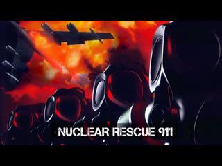 Ядерная служба спасения / Nuclear rescue 911: Broken Arrow & Incidents (2001)