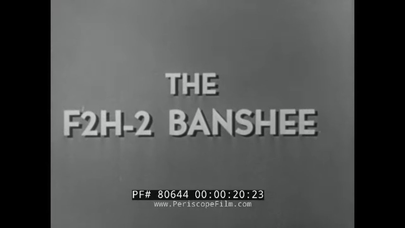 "THE F2H 2 BANSHEE BEFORE FLIGHT"" 1953 US NAVY JET FIGHTER AIRCRAFT TRAINING FILM 80644"
