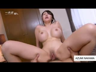 Японка с большими сиськами Azumi Nakama [ Asian, Japanese, Porn, Big tits, Big pussy, Cowgirl, Missionary, Blowjob, Порно ]