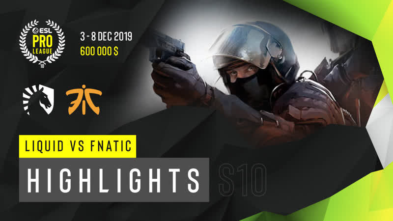 Team Liquid vs Fnatic | Highlights | ESL Pro League Season 10: Finals