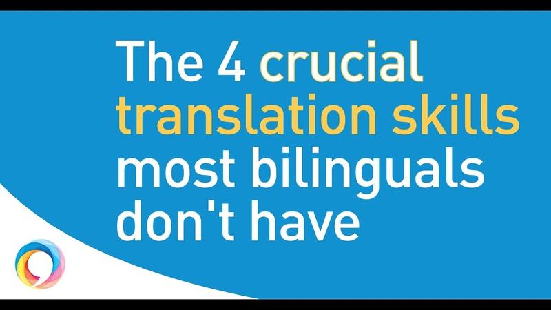 4 translation skills all translators need but most bilinguals lack