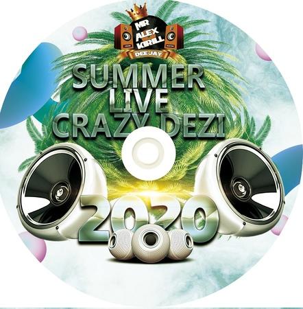 Kirill Summer Crazy Dezi Carona Live 2020
