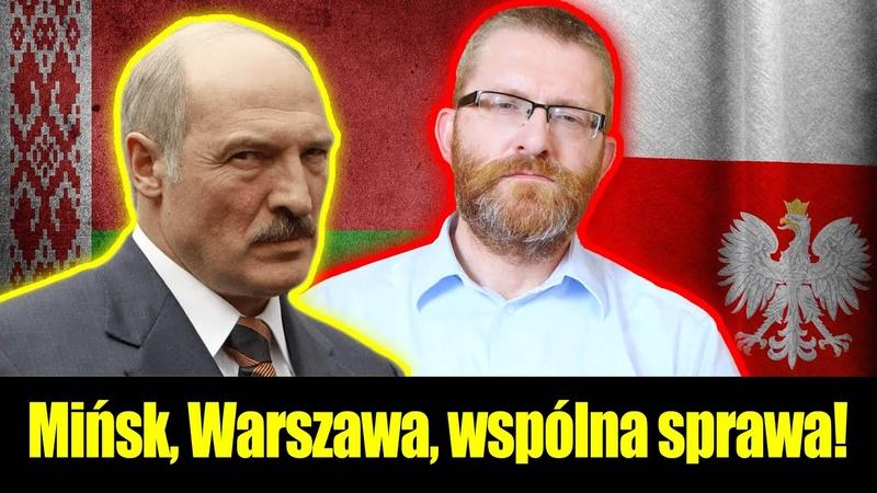 Mińsk Warszawa wspólna sprawa Grzegorz Braun