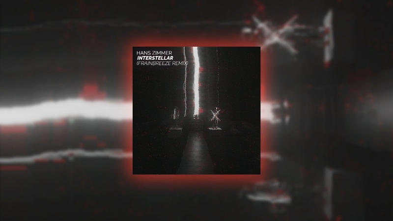 Hans Zimmer Interstellar Frainbreeze Remix