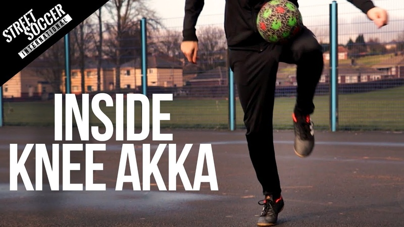 Learn The Inside Knee Akka In 3 Easy Steps Street Soccer International