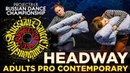 HEADWAY ★ ADULTS PRO CONTEMPORARY CREWS ★ RDC19 PROJECT818