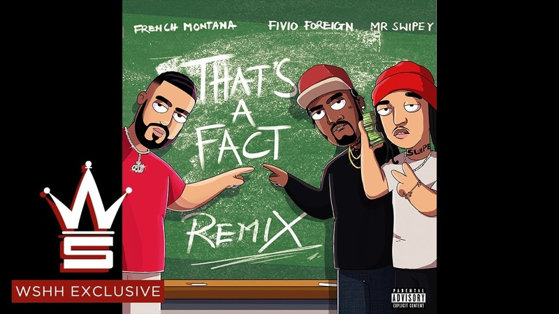 "French Montana That's A Fact"" Remix ft Fivio Foreign Swipey Official Audio WSHH Exclusive"