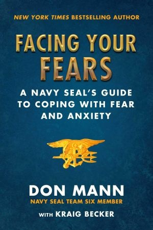 Facing Your Fears - Don Mann