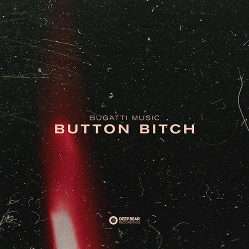 Bugatti Music - Button Bitch (Extended Mix) [2020]