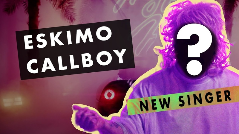 Eskimo Callboy INTRODUCING OUR NEW SINGER