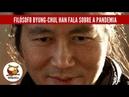 FILÓSOFO BYUNG-CHUL HAN FALA DA PANDEMIA.